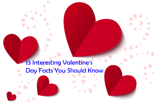 13 Interesting Valentine's Day Facts You Should Know