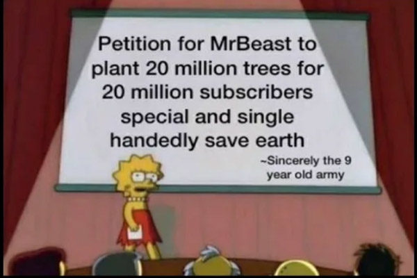 People wanted MrBeast to plant 20 million from ages ago