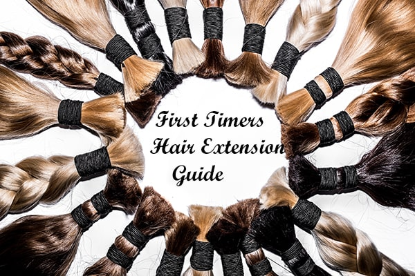 First Timers Guide to Hair Extensions